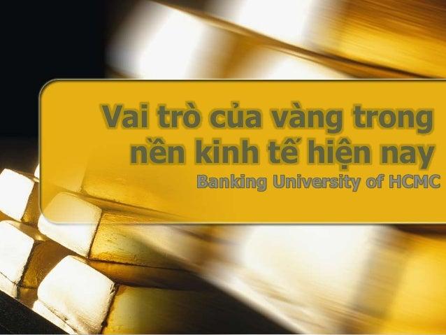 Vai trò của vàng trong nền kinh tế hiện nay