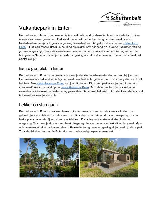 Vakantiepark in Enter Een vakantie in Enter doorbrengen is iets wat helemaal bij deze tijd hoort. In Nederland blijven is ...
