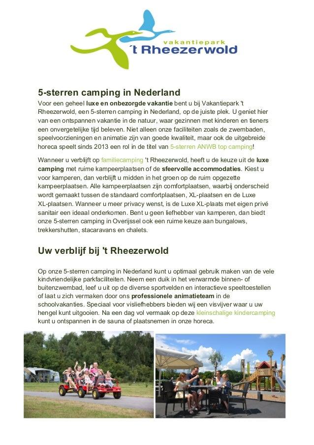 5-sterren camping in Nederland Voor een geheel luxe en onbezorgde vakantie bent u bij Vakantiepark 't Rheezerwold, een 5...