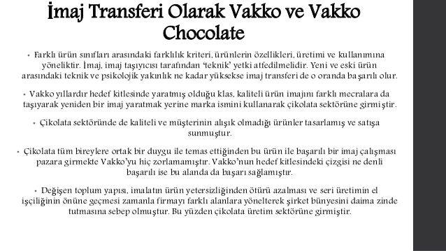 İmaj Transferi Olarak Vakko ve Vakko  Chocolate  • Farklı ürün sınıfları arasındaki farklılık kriteri, ürünlerin özellikle...