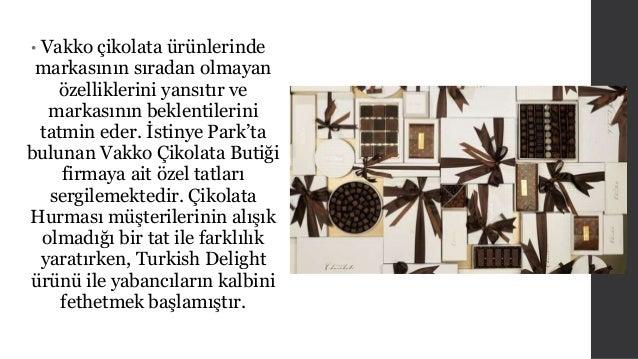 • Vakko çikolata ürünlerinde  markasının sıradan olmayan  özelliklerini yansıtır ve  markasının beklentilerini  tatmin ede...