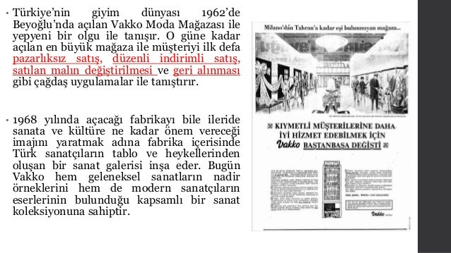 • Türkiye'nin giyim dünyası 1962'de  Beyoğlu'nda açılan Vakko Moda Mağazası ile  yepyeni bir olgu ile tanışır. O güne kada...