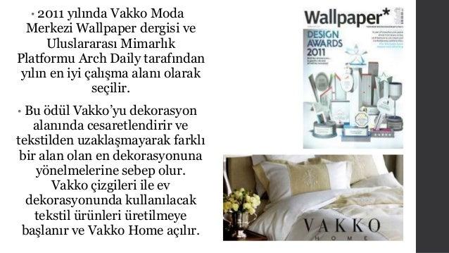 • 2011 yılında Vakko Moda  Merkezi Wallpaper dergisi ve  Uluslararası Mimarlık  Platformu Arch Daily tarafından  yılın en ...