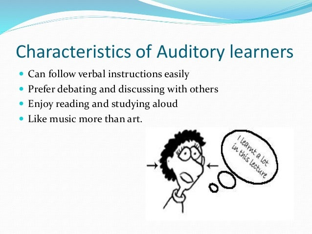 a comparison of visual learners and auditory learners A comparison of visual and auditory learning pages 2 words 956 view full essay more essays like this: learning styles, visual learning, auditory learning.