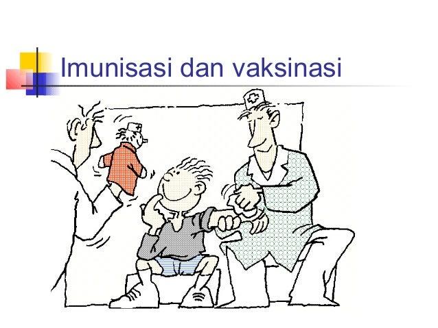 Imunisasi dan vaksinasi