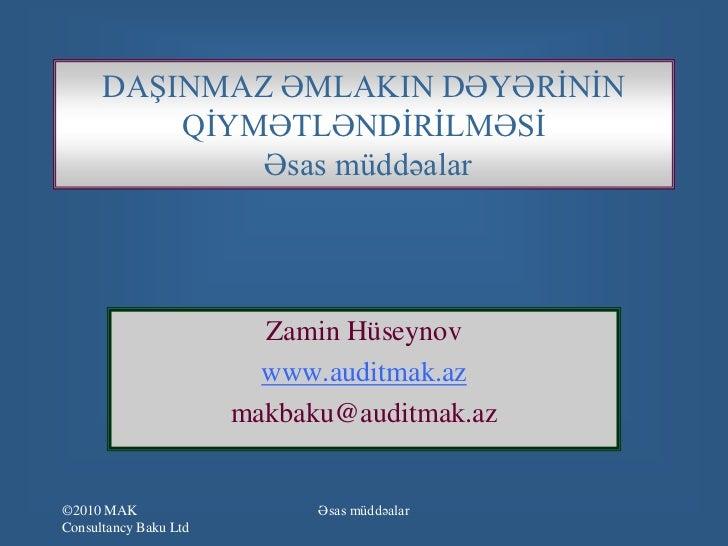 DAŞINMAZ ƏMLAKIN DƏYƏRİNİN          QİYMƏTLƏNDİRİLMƏSİ              Əsas müddəalar                         Zamin Hüseynov ...