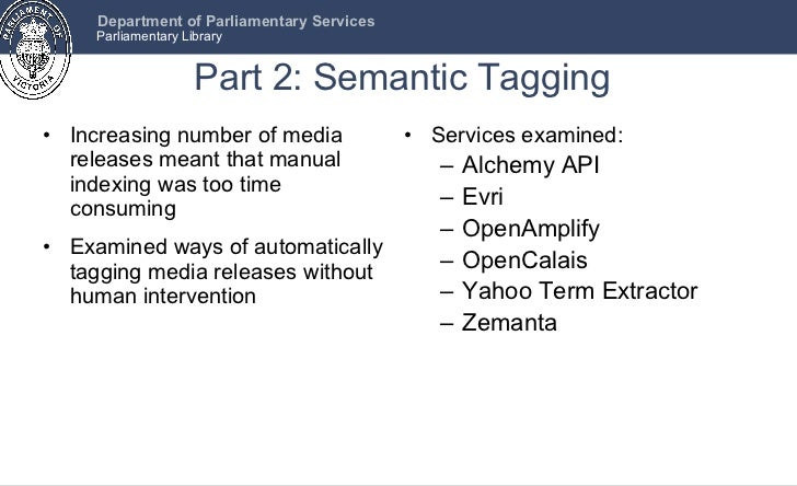 Part 2: Semantic Tagging <ul><li>Increasing number of media releases meant that manual indexing was too time consuming </l...