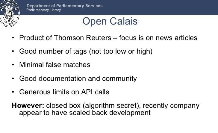 Open Calais <ul><li>Product of Thomson Reuters – focus is on news articles </li></ul><ul><li>Good number of tags (not too ...