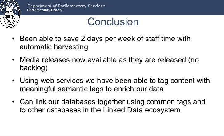 Conclusion <ul><li>Been able to save 2 days per week of staff time with automatic harvesting </li></ul><ul><li>Media relea...