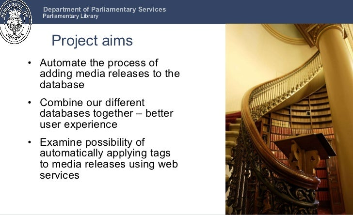 Project aims <ul><li>Automate the process of adding media releases to the database </li></ul><ul><li>Combine our different...