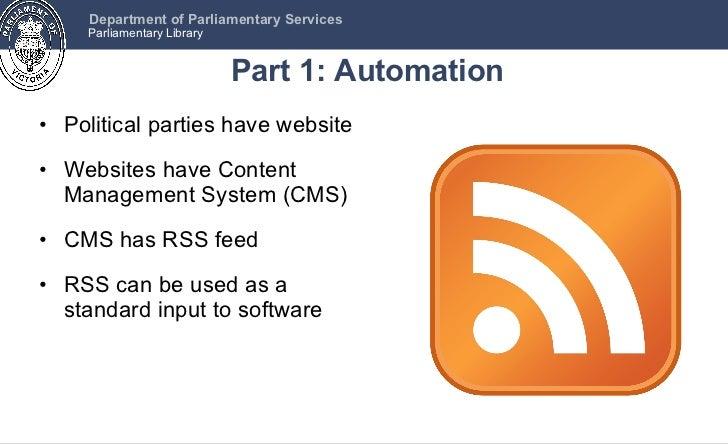 Part 1: Automation <ul><li>Political parties have website </li></ul><ul><li>Websites have Content Management System (CMS) ...