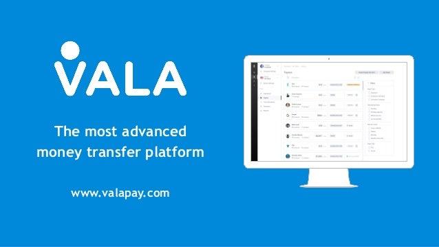www.valapay.com The most advanced money transfer platform