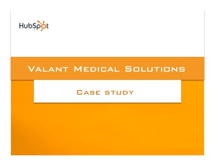 Valant Medical Solutions!         Case study!
