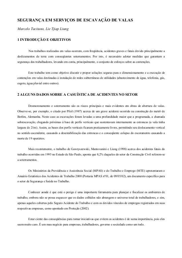 SEGURANÇA EM SERVIÇOS DE ESCAVAÇÃO DE VALAS Marcelo Tacitano, Lie Tjiap Liung 1 INTRODUÇÃO E OBJETIVOS Nos trabalhos reali...