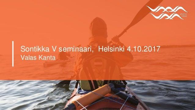 Sontikka V seminaari, Helsinki 4.10.2017 Valas Kanta