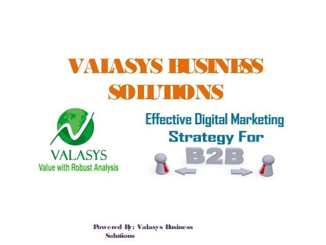 VALASYS BUSINESS SOLUTIONS Powered By: Valasys Business Solutions