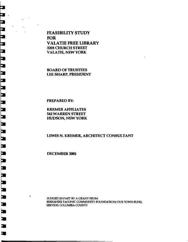 FEASIBILITY STUDYFORVALATIE FREE LIBRARY3203 CHURCH STREETVALATIE, NEW YORKBOARD OF TRUSTEESLEE SHARP, PRESIDENTPREPARED B...