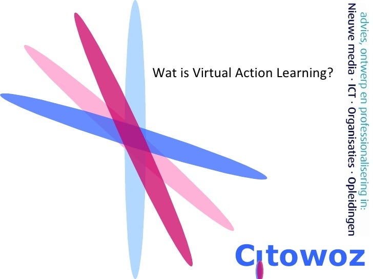 Wat is Virtual Action Learning? C towoz i