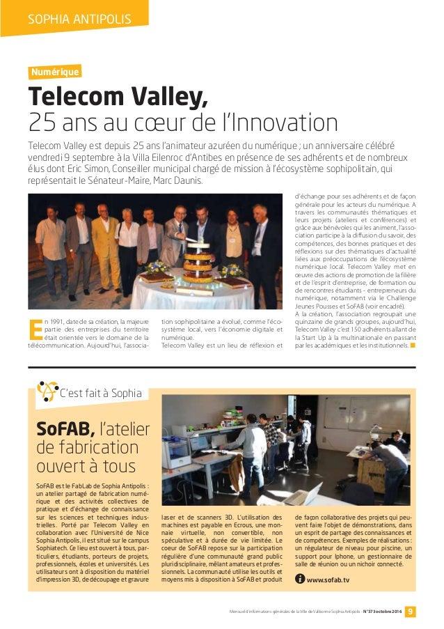 9Mensuel d'informations générales de la Ville de Valbonne Sophia Antipolis - N°373 octobre 2016 Telecom Valley, 25 ans au ...