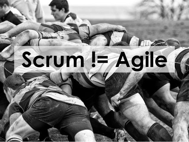 Scrum != Agile