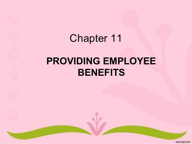 Chapter 11  PROVIDING EMPLOYEE  BENEFITS