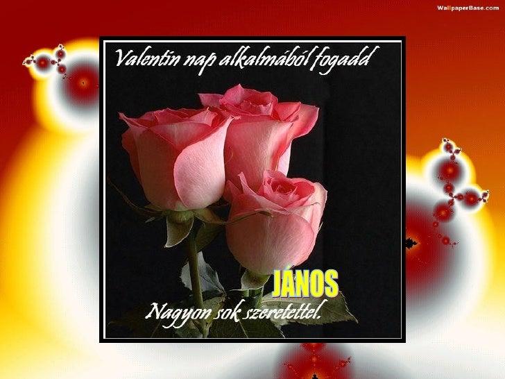 boldog jános napot BOLDOG VALENTIN NAPOT! Happy Valentine's Day boldog jános napot