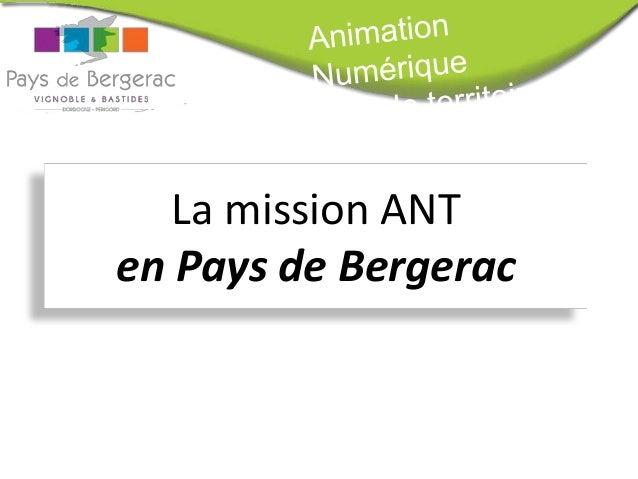 La mission ANT en Pays de Bergerac