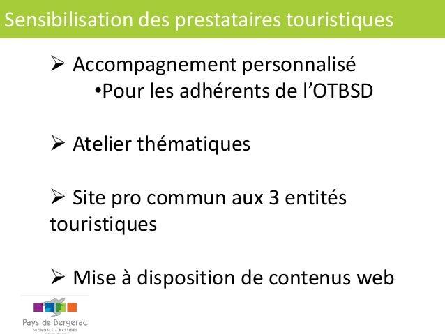 Sensibilisation des prestataires touristiques   Accompagnement personnalisé •Pour les adhérents de l'OTBSD  Atelier thém...