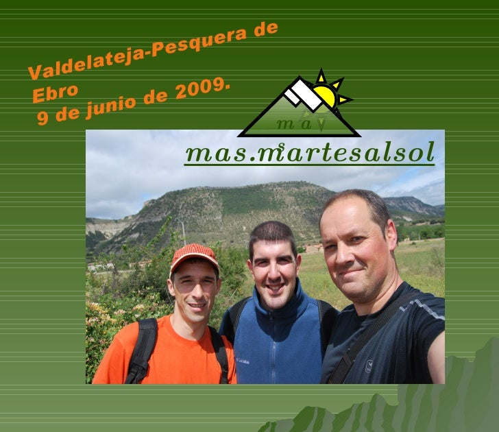 Valdelateja-Pesquera de Ebro 9 de junio de 2009. mas.martesalsol   m a s