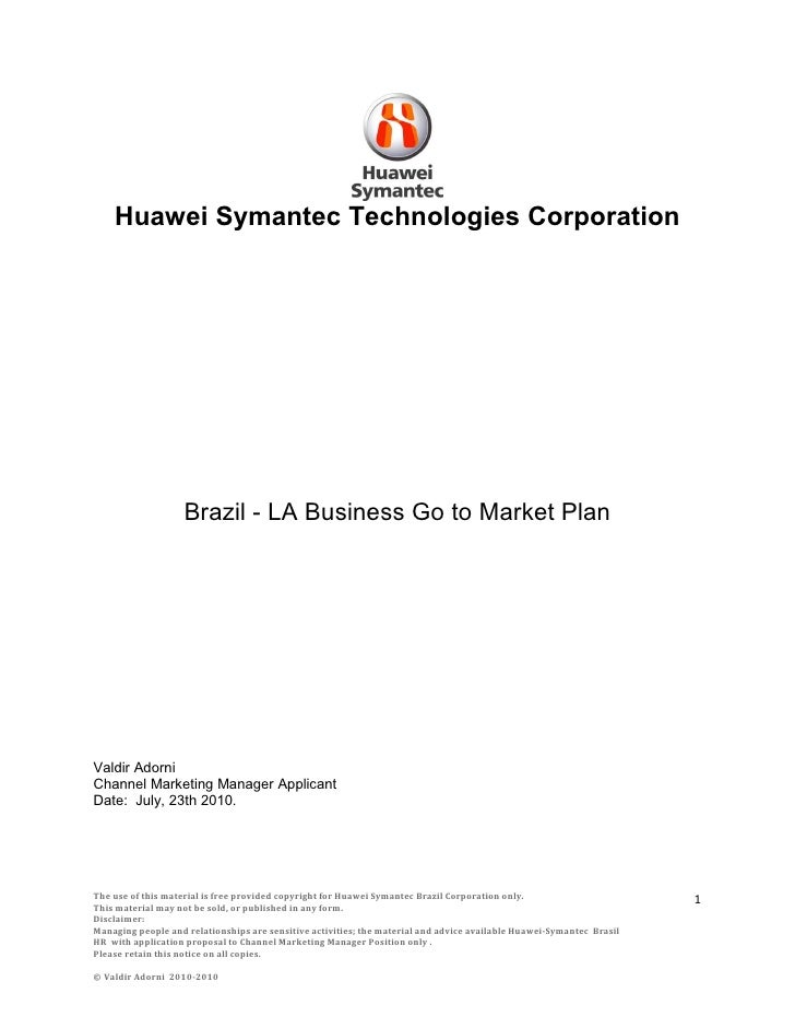 Huawei Symantec Technologies Corporation                    Brazil - LA Business Go to Market PlanValdir AdorniChannel Mar...
