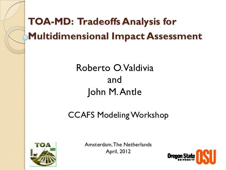 TOA-MD: Tradeoffs Analysis forMultidimensional Impact Assessment         Roberto O.Valdivia                and           J...