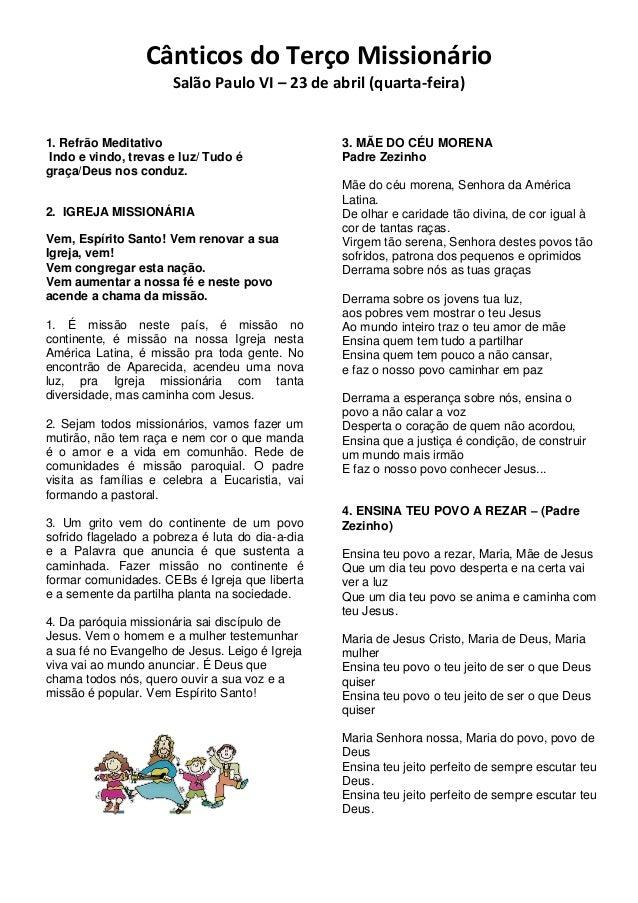 Cânticos do Terço Missionário Salão Paulo VI – 23 de abril (quarta-feira) 1. Refrão Meditativo Indo e vindo, trevas e luz/...