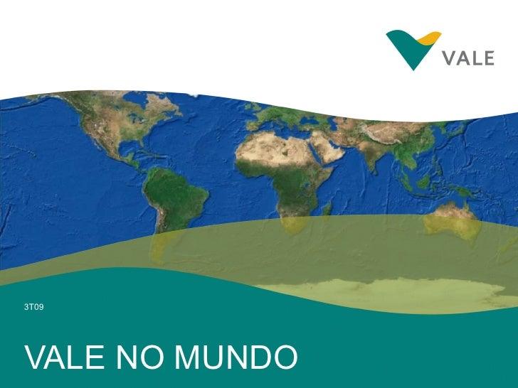 VALE NO MUNDO 3T09