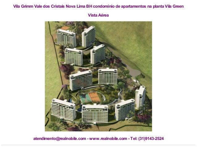 Vila Grimm Vale dos Cristais Nova Lima BH condomínio de apartamentos na planta Vila Green Vista Aérea  atendimento@realnob...