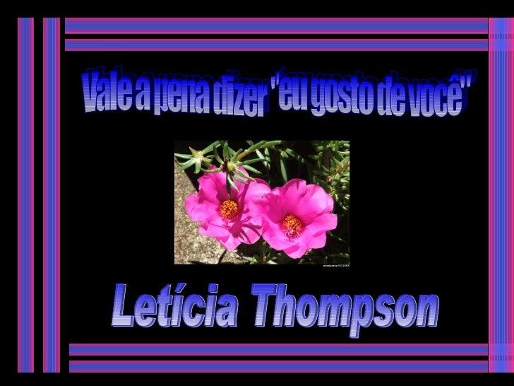 """Vale a pena dizer """"eu gosto de você"""" Letícia Thompson"""