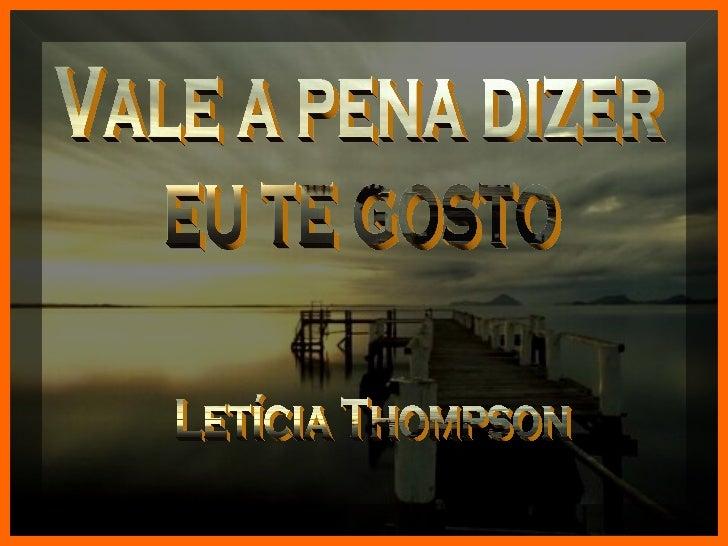 Vale a pena dizer eu te gosto Letícia Thompson