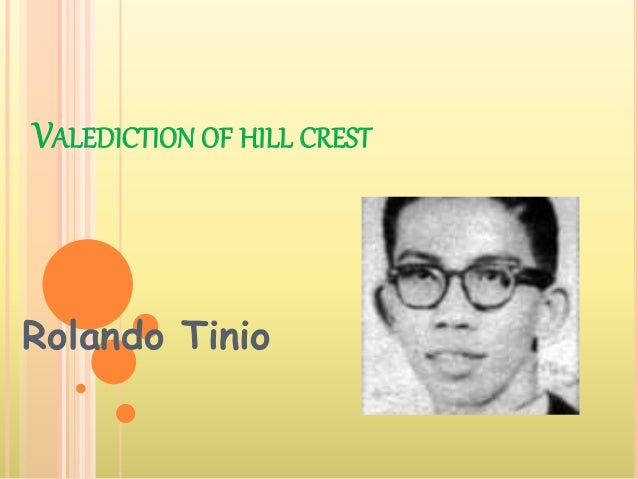 VALEDICTION OF HILL CREST Rolando Tinio