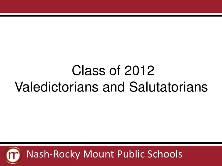 Class of 2012Valedictorians and Salutatorians Nash-Rocky Mount Public Schools
