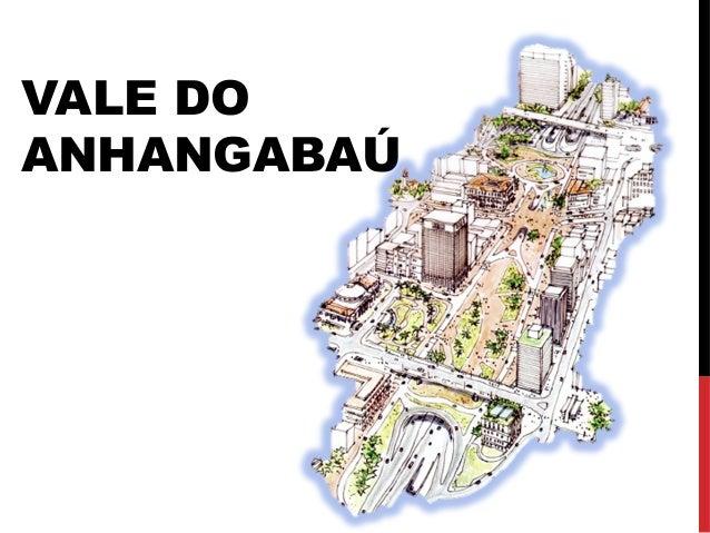 VALE DO ANHANGABAÚ