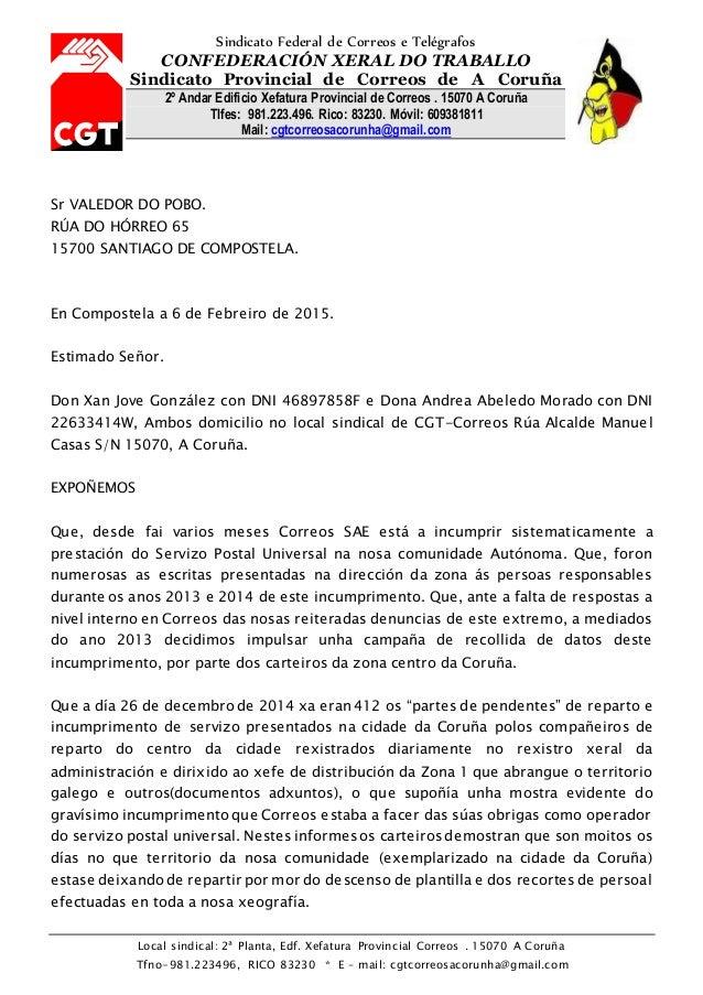 Local sindical: 2ª Planta, Edf. Xefatura Provincial Correos . 15070 A Coruña Tfno-981.223496, RICO 83230 * E – mail: cgtco...