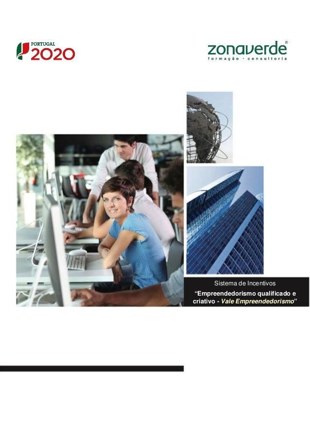 """Sistema de Incentivos """"Empreendedorismo qualificado e criativo - Vale Empreendedorismo"""""""