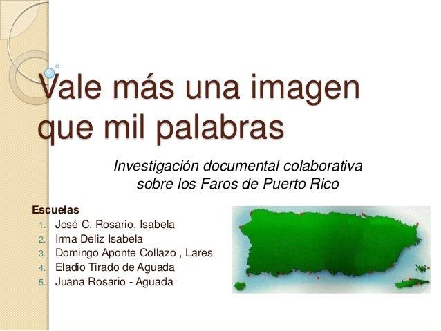 Vale más una imagen que mil palabras               Investigación documental colaborativa                  sobre los Faros ...