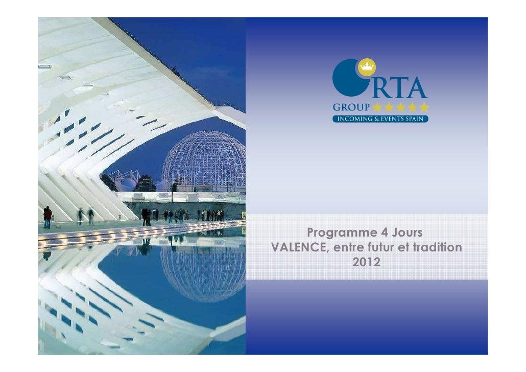 Programme 4 JoursVALENCE, entre futur et tradition            2012