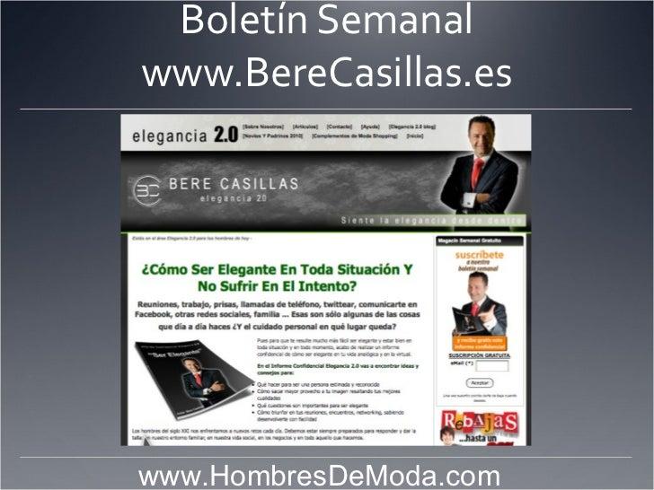 Boletín Semanal www.BereCasillas.es                            www.HombresDeModa.com