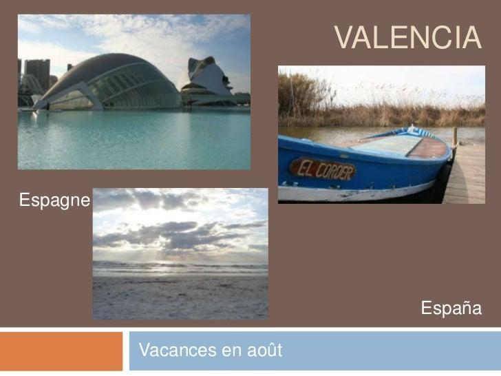 Valencia<br />Espagne<br />España<br />Vacances en août<br />