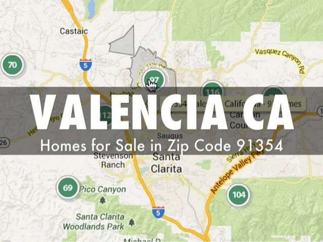 Valencia Ca Zip Code Map.Valencia Ca Real Estate In Zip Code 91354 By The Paris911 Team