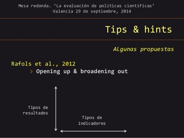Tips & hints  Mesa redonda. 'La evaluación de políticas científicas' Valencia 29 de septiembre, 2014  Tipos de resultados ...