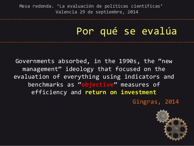 """Por qué se evalúa  Governments absorbed, in the 1990s, the """"new management"""" ideology that focused on the evaluation of eve..."""