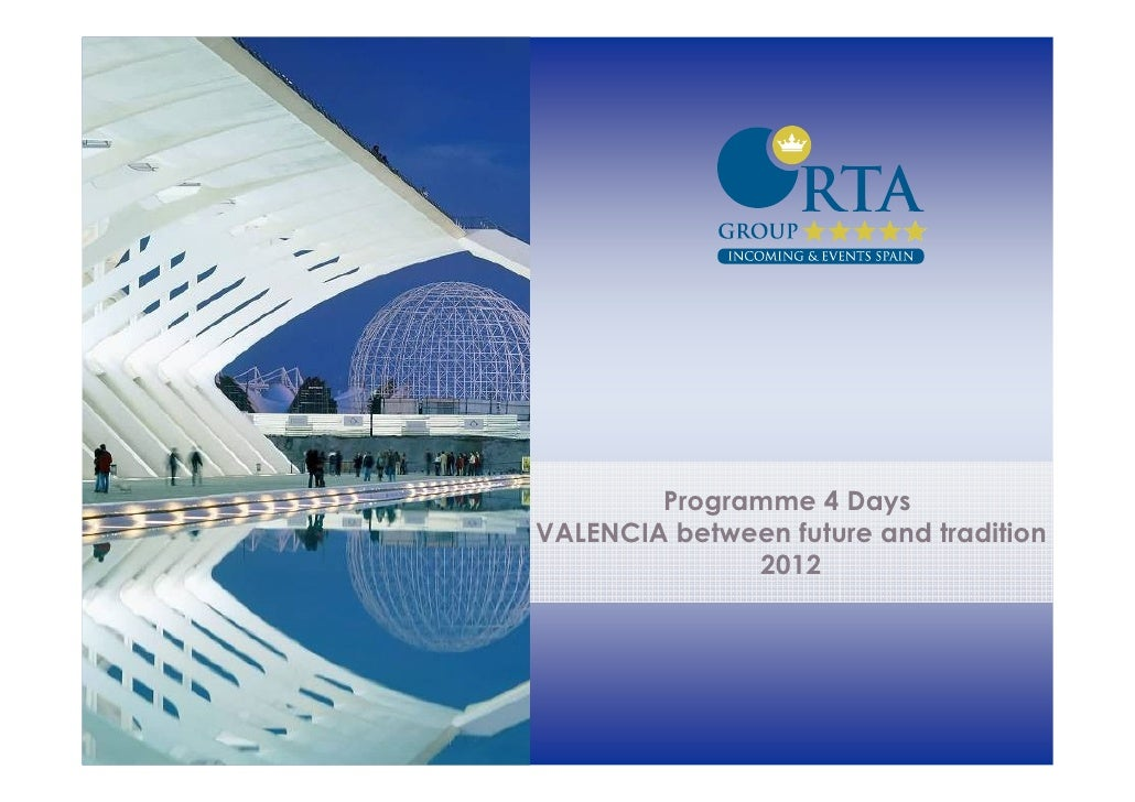 Programme 4 DaysVALENCIA between future and tradition              2012