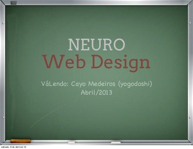 NEURO                           Web Design                           VáLendo: Cayo Medeiros (yogodoshi)                   ...